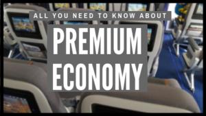 All about Premium Economy
