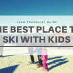 The Best Place to Ski With Kids – Ortisei / Sankt Ulrich Review