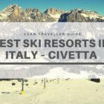 Best Ski Resorts in Italy – Civetta Ski Region