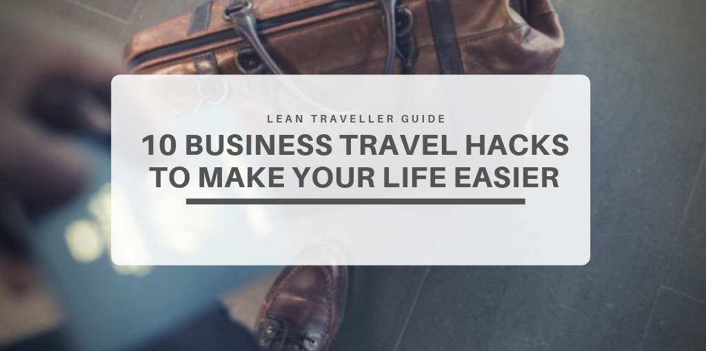 10 Business Travel Hacks To Make Your Life Easier - featured image