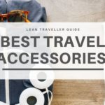 Best Travel Accessories – My Own Set of Travel Gear (Updated: September 2019)