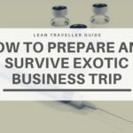 Vaccination for Travelers – How to Prepare and Survive Exotic Business Trip