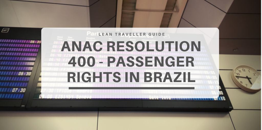 ANAC Resolution 400 Flight Compensation - Passenger Rights in Brazil