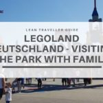 Legoland Deutschland – Visiting the Park With Family