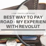 Best Way to Pay Abroad – My Experience With Revolut