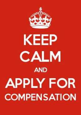 Keep Calm and Apply for Compensation