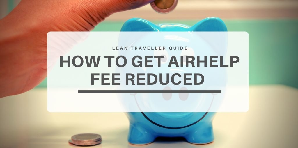 How to Get Airhelp Fee Reduced